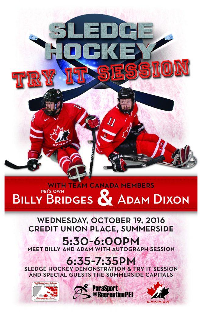 "Sledge Hockey ""Try It"" Session with Team Canada Players-Billy Bridges & Adam Dixon @ Credit Union Place | Summerside | Prince Edward Island | Canada"